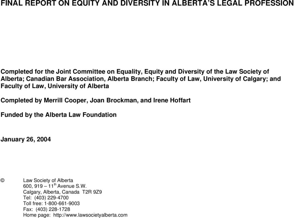 Completed by Merrill Cooper, Joan Brockman, and Irene Hoffart Funded by the Alberta Law Foundation January 26, 2004 Law Society of Alberta 600, 919