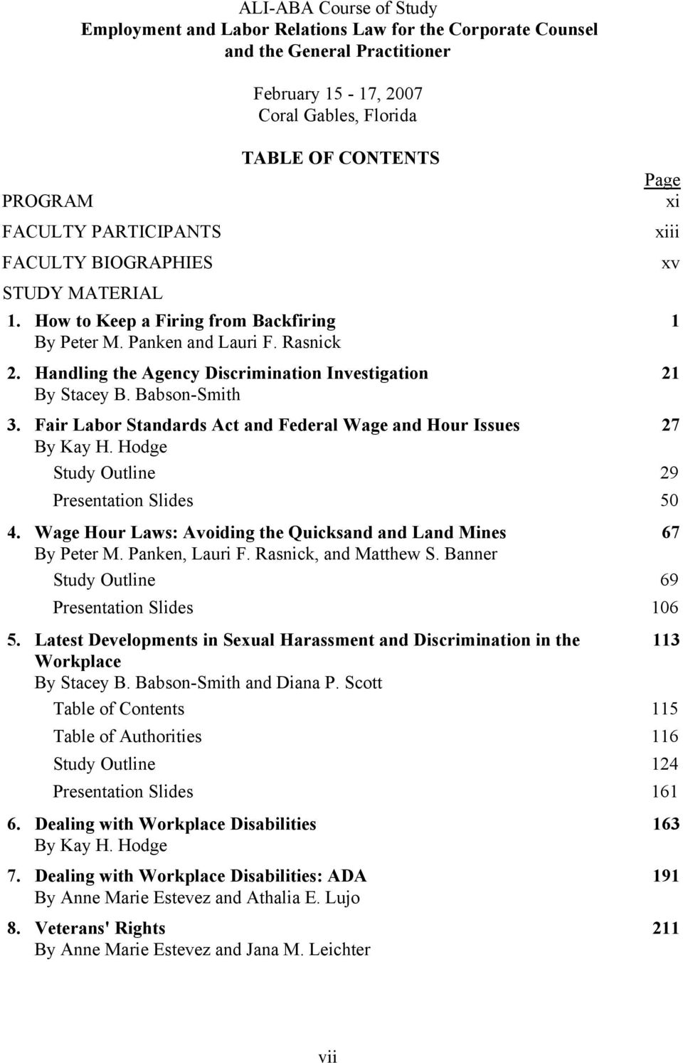 Babson-Smith Page xi 3. Fair Labor Standards Act and Federal Wage and Hour Issues 27 By Kay H. Hodge Study Outline 29 Presentation Slides 50 4.