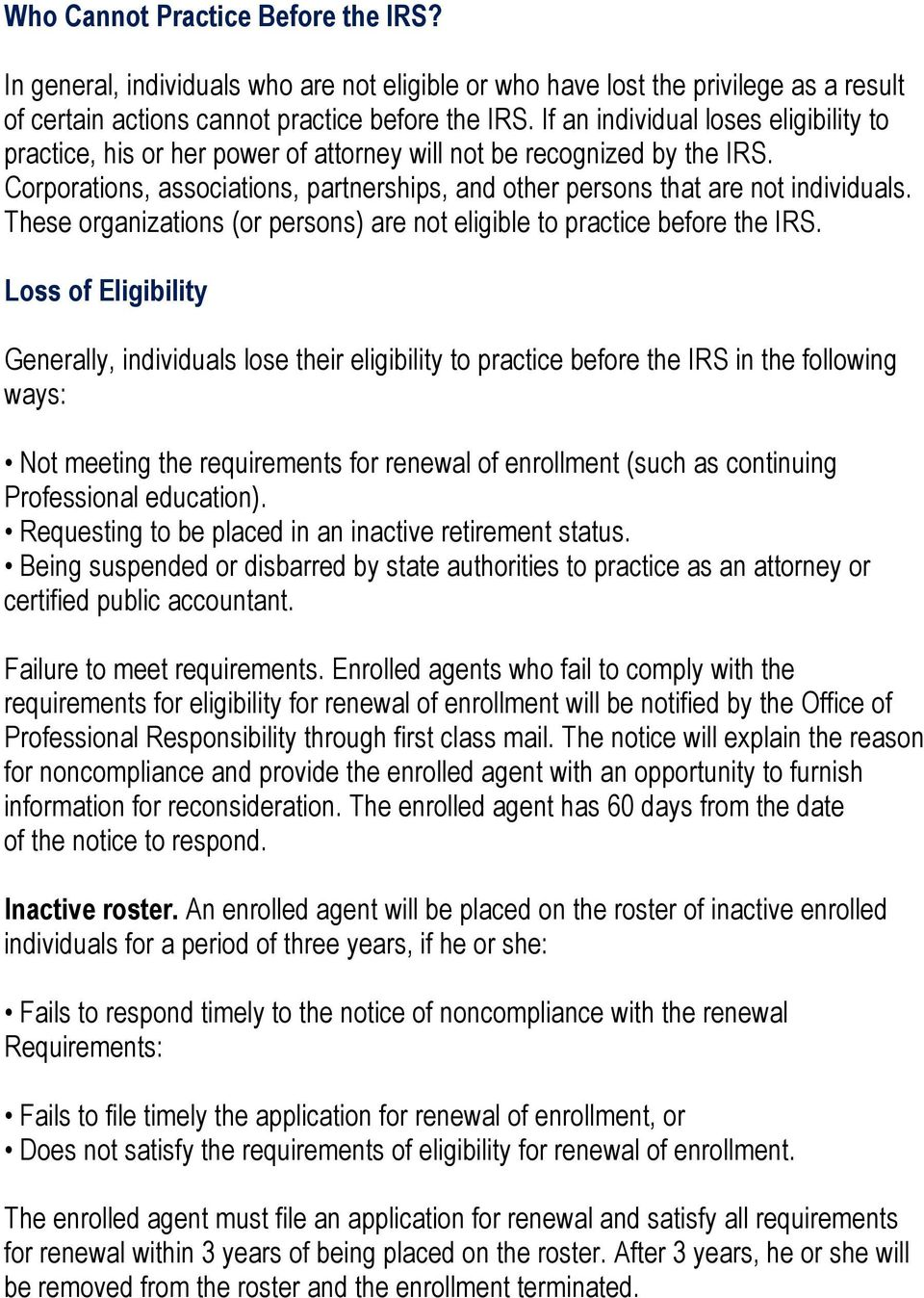These organizations (or persons) are not eligible to practice before the IRS.