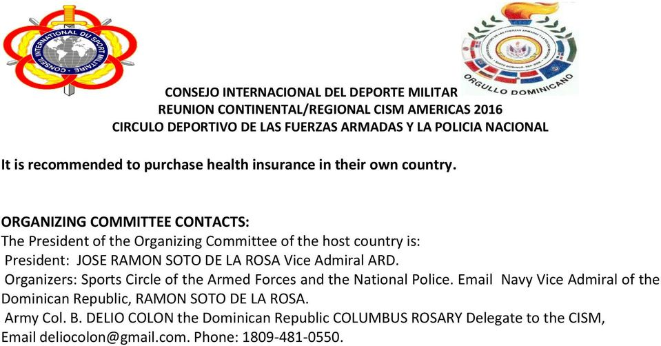 DE LA ROSA Vice Admiral ARD. Organizers: Sports Circle of the Armed Forces and the National Police.