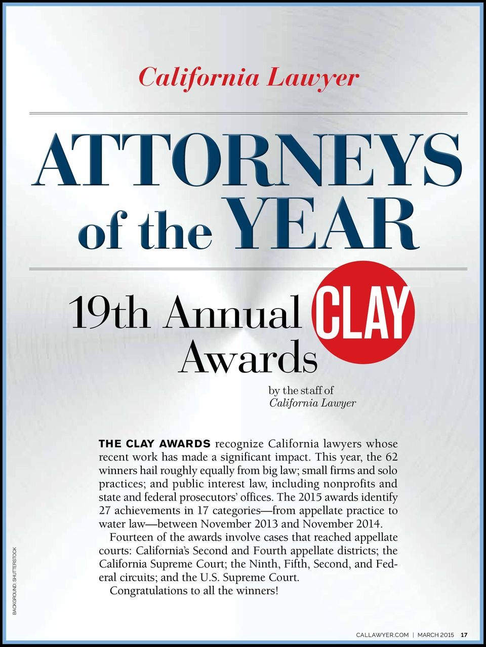 This year, the 62 winners hail roughly equally from big law; small firms and solo practices; and public interest law, including nonprofits and state and federal prosecutors offices.