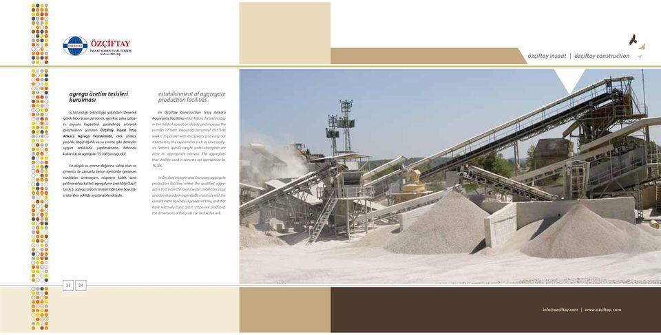 establishment of aggregate production facilities In Özçiftay Construction İstaş Ankara Aggregate Facilities which follow the technology in the field of operation closely and increase the number of