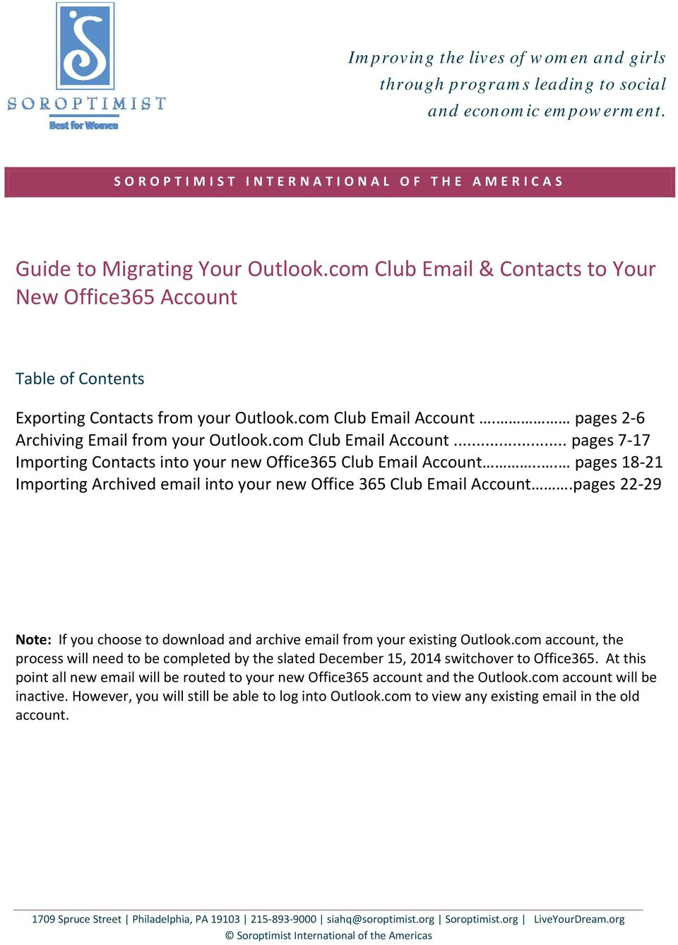 com Club Email Account... pages 7 17 Importing Contacts into your new Office365 Club Email Account... pages 18 21 Importing Archived email into your new Office 365 Club Email Account.