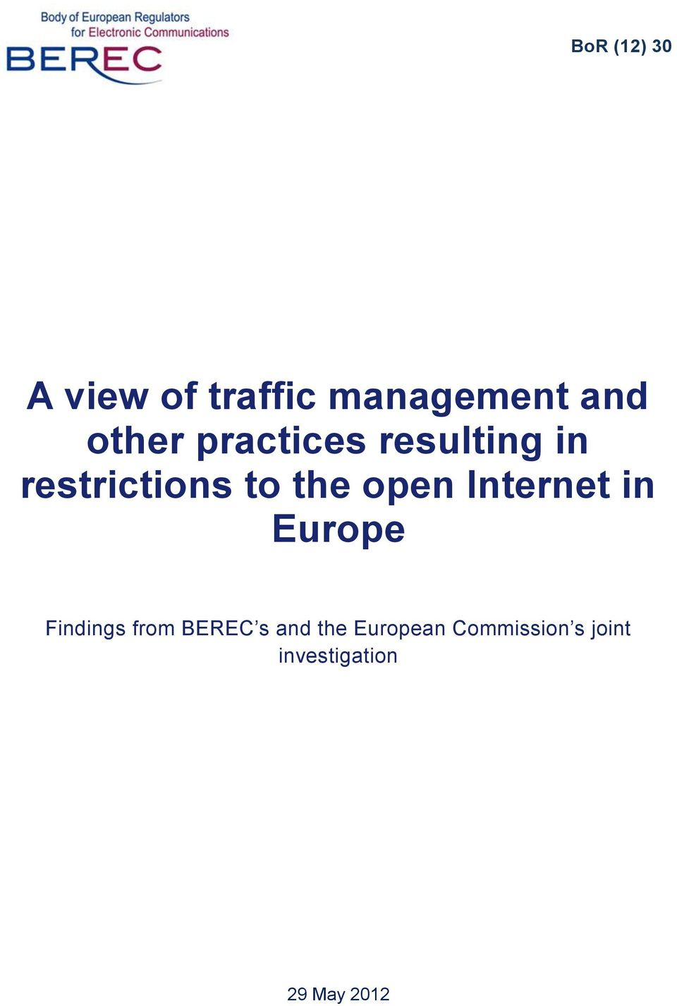 Internet in Europe Findings from BEREC s and