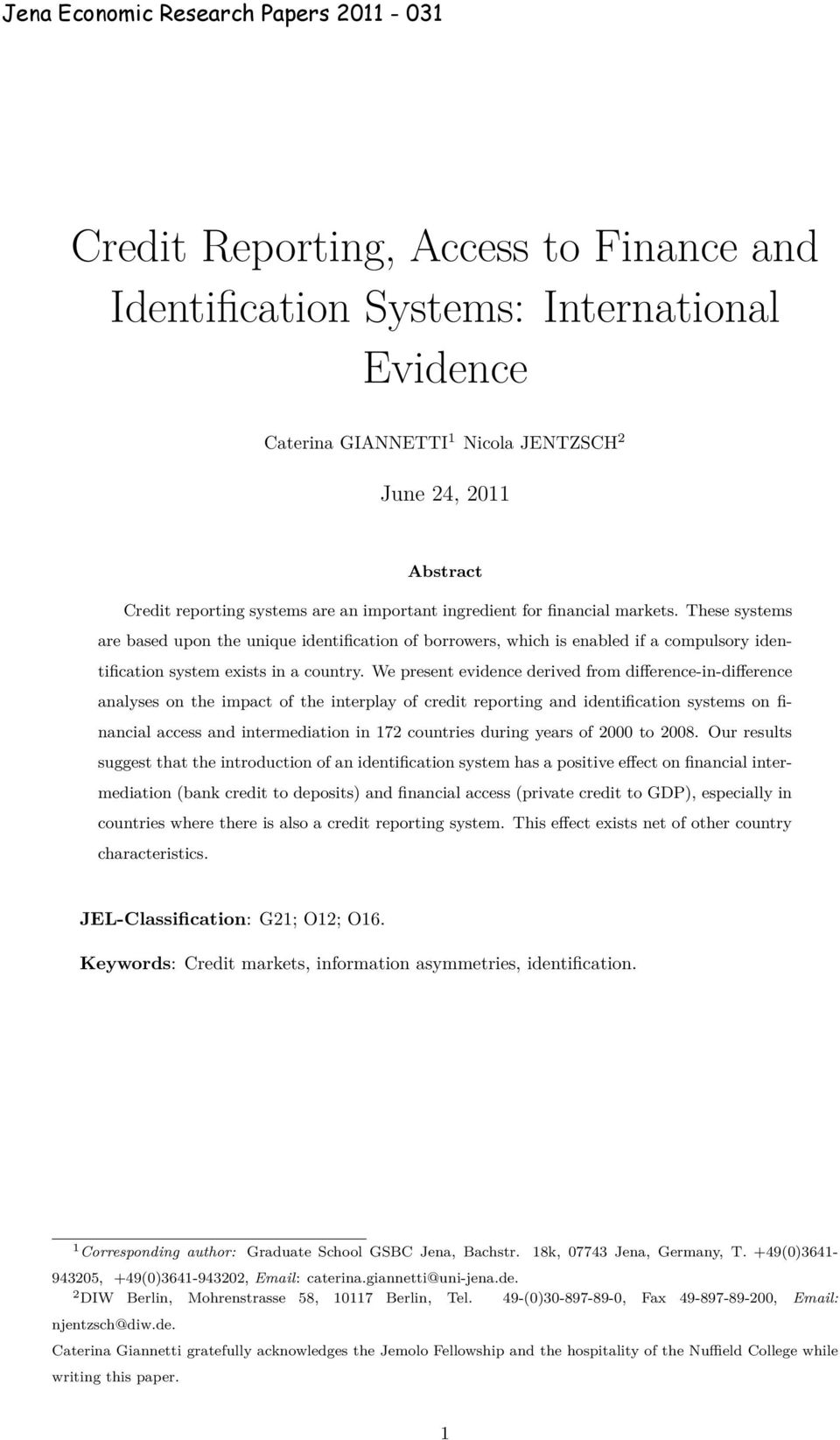 We present evidence derived from difference-in-difference analyses on the impact of the interplay of credit reporting and identification systems on financial access and intermediation in 172