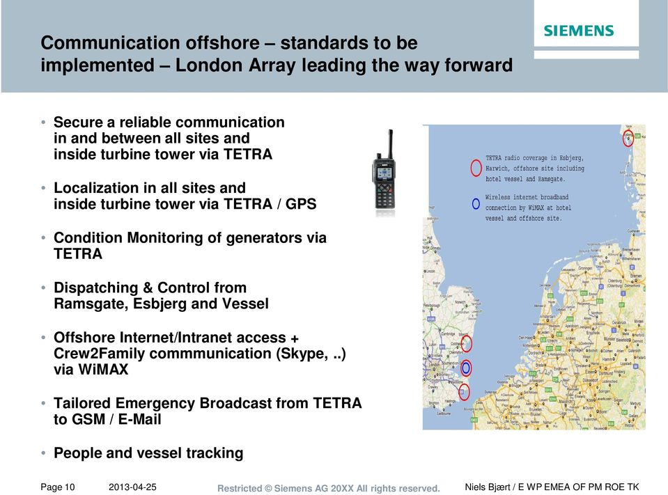 Monitoring of generators via TETRA Dispatching & Control from Ramsgate, Esbjerg and Vessel Offshore Internet/Intranet access +