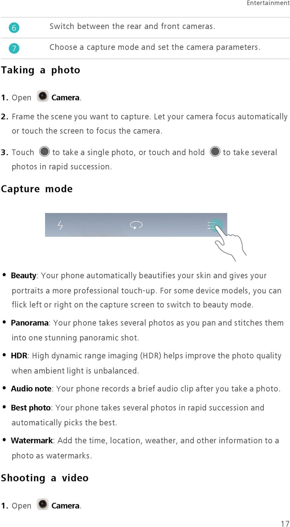 Capture mode Beauty: Your phone automatically beautifies your skin and gives your portraits a more professional touch-up.