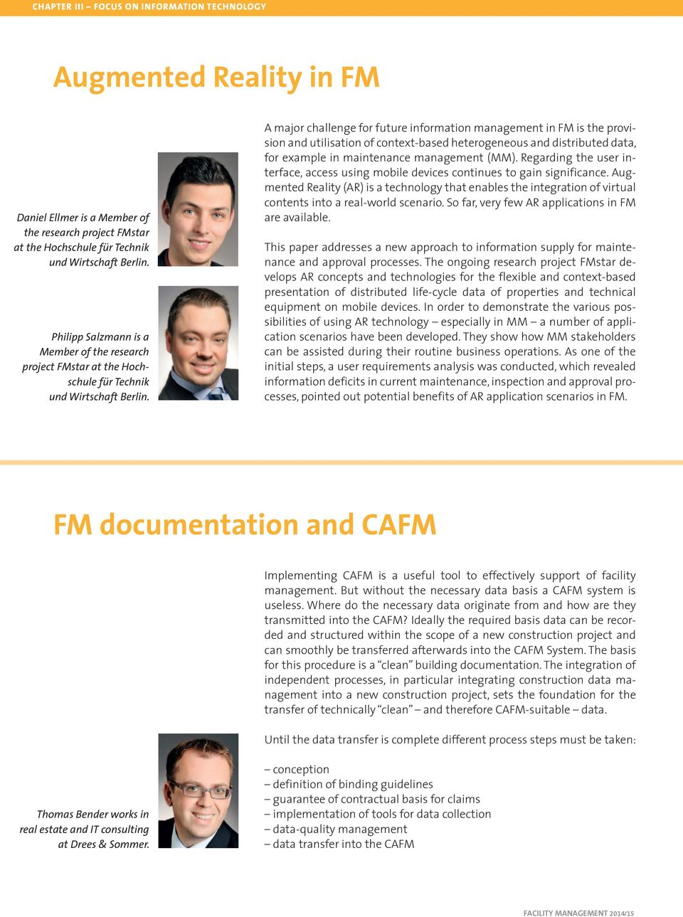 A major challenge for future information management in FM is the provision and utilisation of context-based heterogeneous and distributed data, for example in maintenance management (MM).