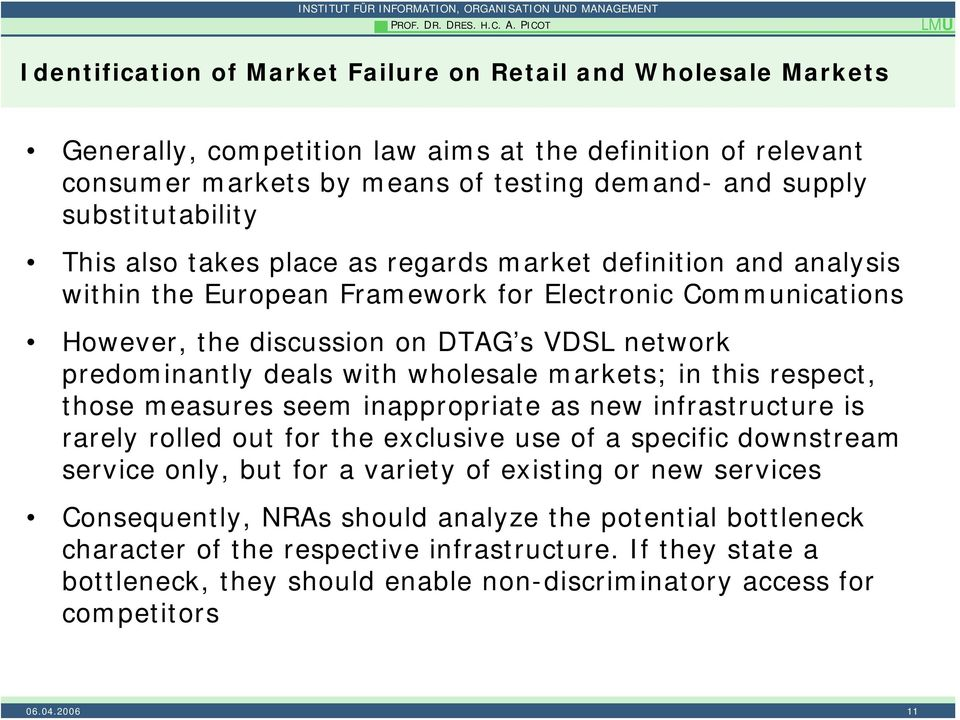 substitutability This also takes place as regards market definition and analysis within the European Framework for Electronic Communications However, the discussion on DTAG s VDSL network