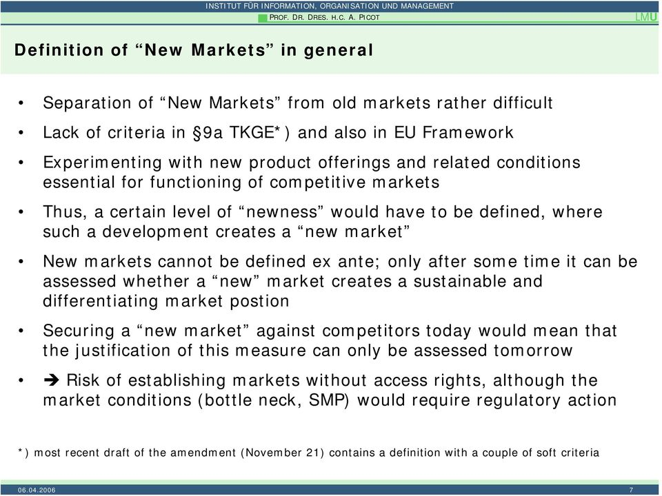 and related conditions essential for functioning of competitive markets Thus, a certain level of newness would have to be defined, where such a development creates a new market New markets cannot be