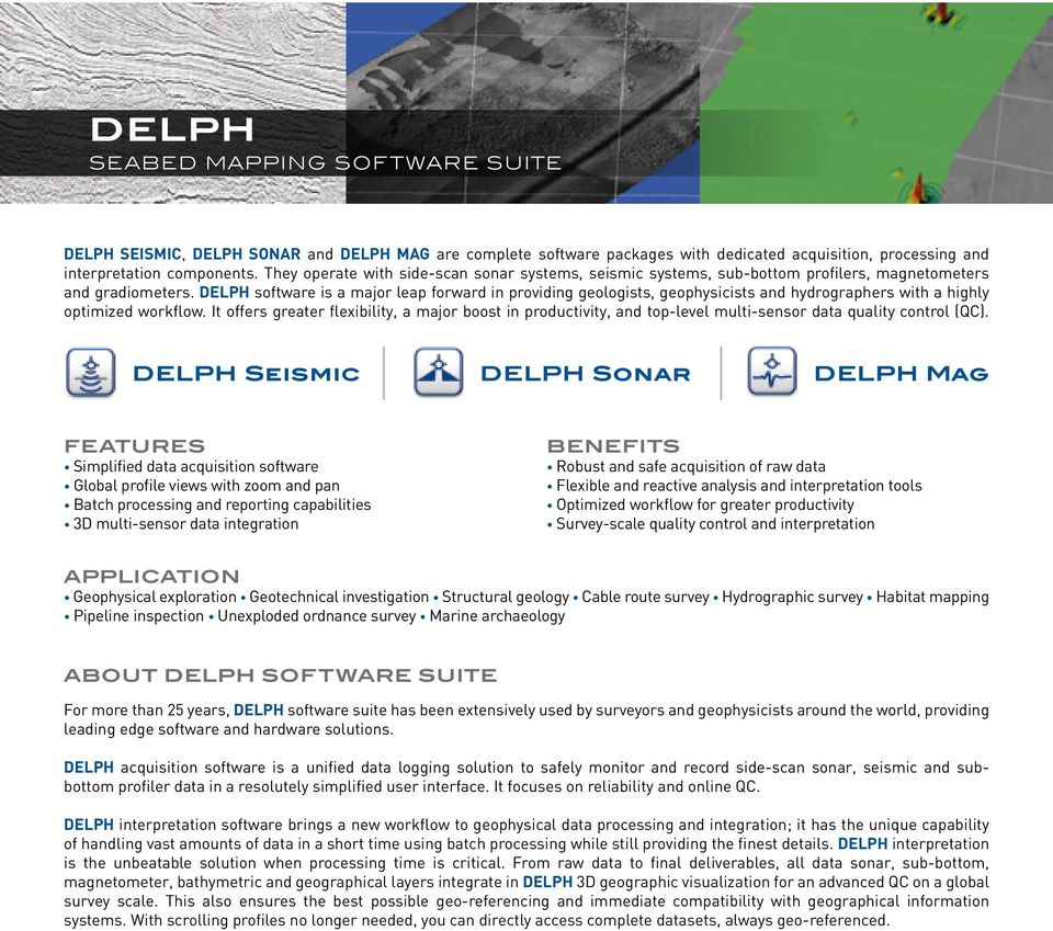DELPH software is a major leap forward in providing geologists, geophysicists and hydrographers with a highly optimized workflow.
