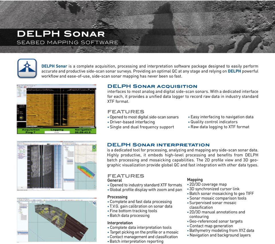 DELPH Sonar acquisition interfaces to most analog and digital side-scan sonars.