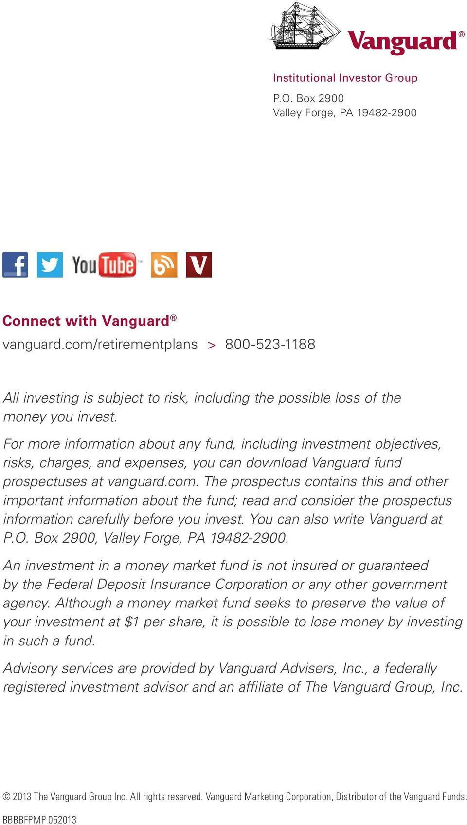 For more information about any fund, including investment objectives, risks, charges, and expenses, you can download Vanguard fund prospectuses at vanguard.com.