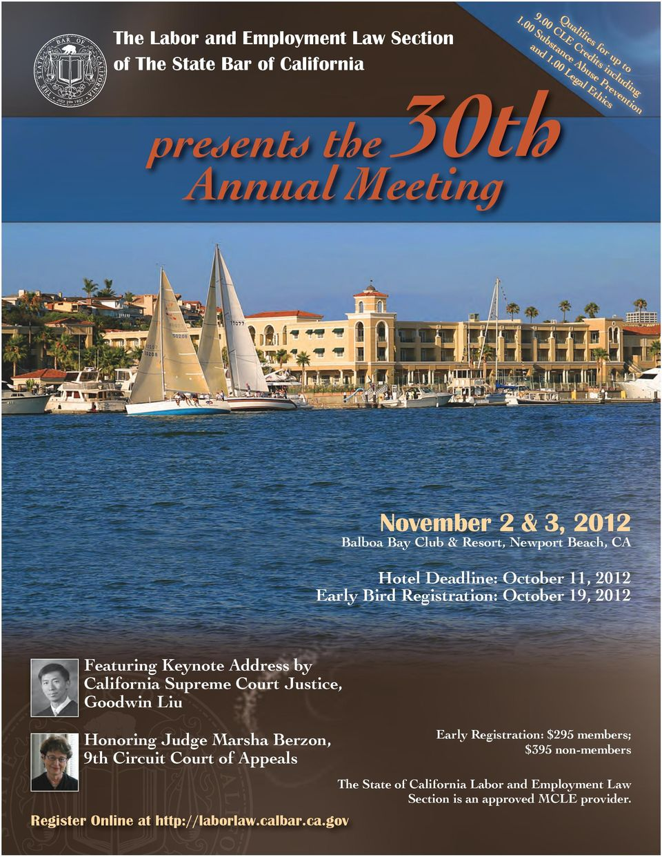 00 Legal Ethics November 2 & 3, 2012 Balboa Bay Club & Resort, Newport Beach, CA Hotel Deadline: October 11, 2012 Early Bird Registration: October 19,