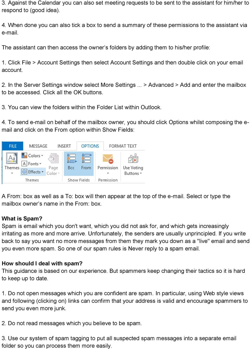 Click File > Account Settings then select Account Settings and then double click on your email account. 2. In the Server Settings window select More Settings.