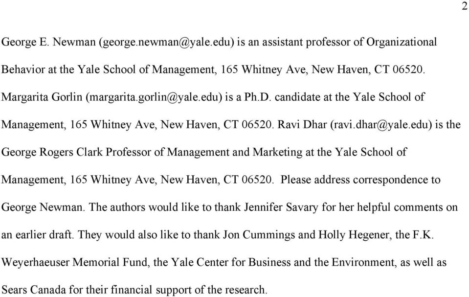 edu) is the George Rogers Clark Professor of Management and Marketing at the Yale School of Management, 165 Whitney Ave, New Haven, CT 06520. Please address correspondence to George Newman.