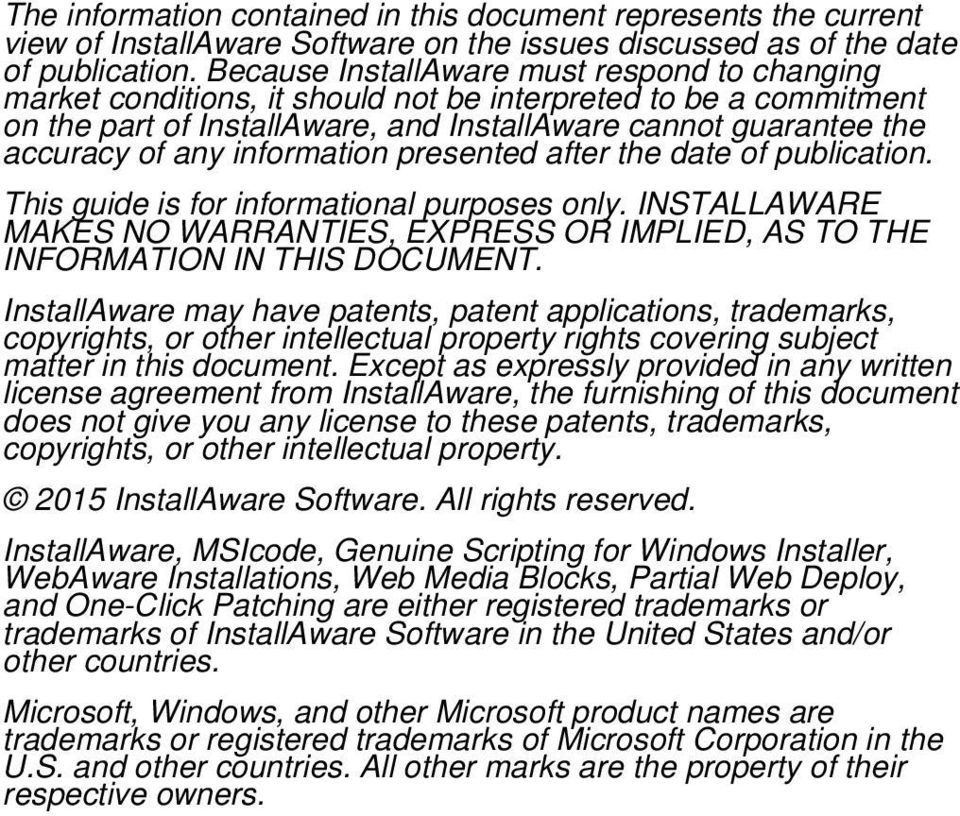 information presented after the date of publication. This guide is for informational purposes only. INSTALLAWARE MAKES NO WARRANTIES, EXPRESS OR IMPLIED, AS TO THE INFORMATION IN THIS DOCUMENT.