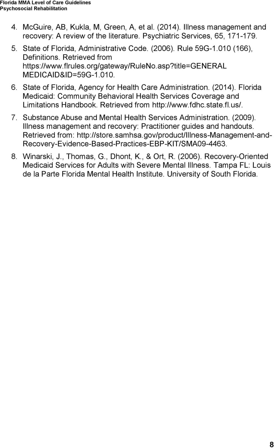 Florida Medicaid: Community Behavioral Health Services Coverage and Limitations Handbook. Retrieved from http://www.fdhc.state.fl.us/. 7. Substance Abuse and Mental Health Services Administration.