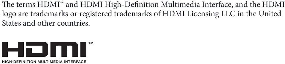 trademarks or registered trademarks of HDMI