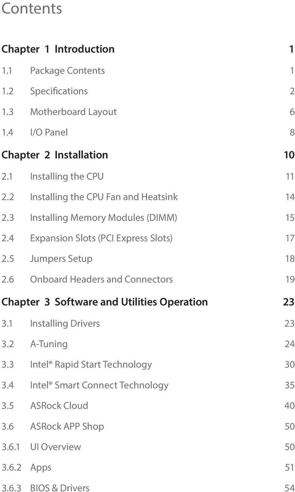 5 Jumpers Setup 18 2.6 Onboard Headers and Connectors 19 Chapter 3 Software and Utilities Operation 23 3.1 Installing Drivers 23 3.2 A-Tuning 24 3.