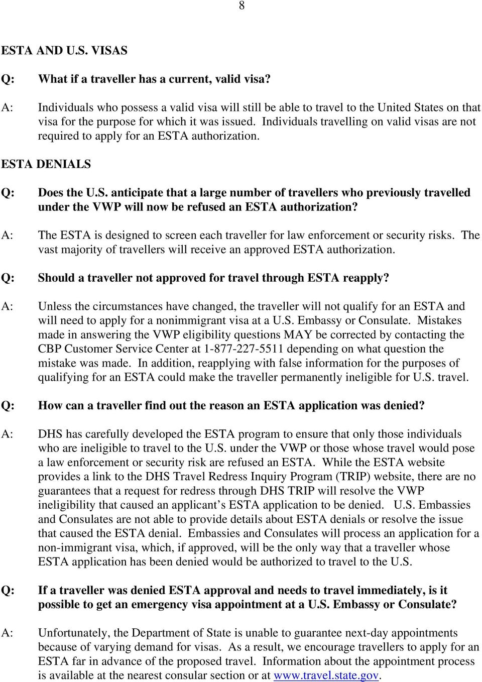 Individuals travelling on valid visas are not required to apply for an EST