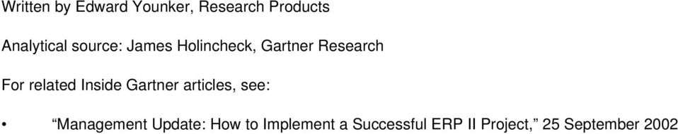 Inside Gartner articles, see: Management Update: How to