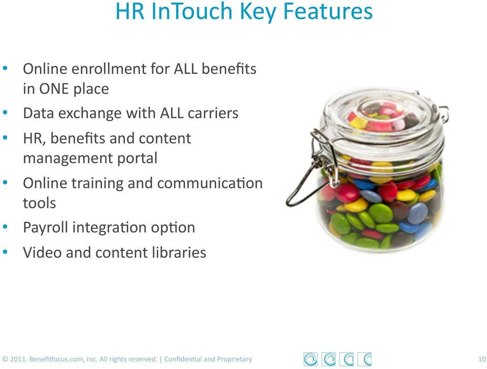 training and communica>on tools Payroll integra>on op>on Video and content
