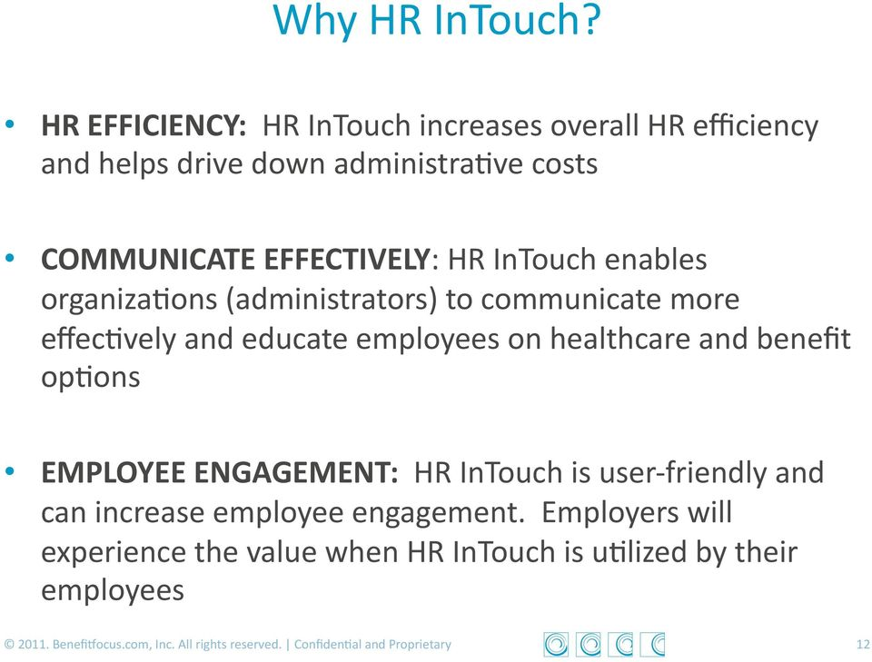 InTouch enables organiza>ons (administrators) to communicate more effec>vely and educate employees on healthcare and benefit