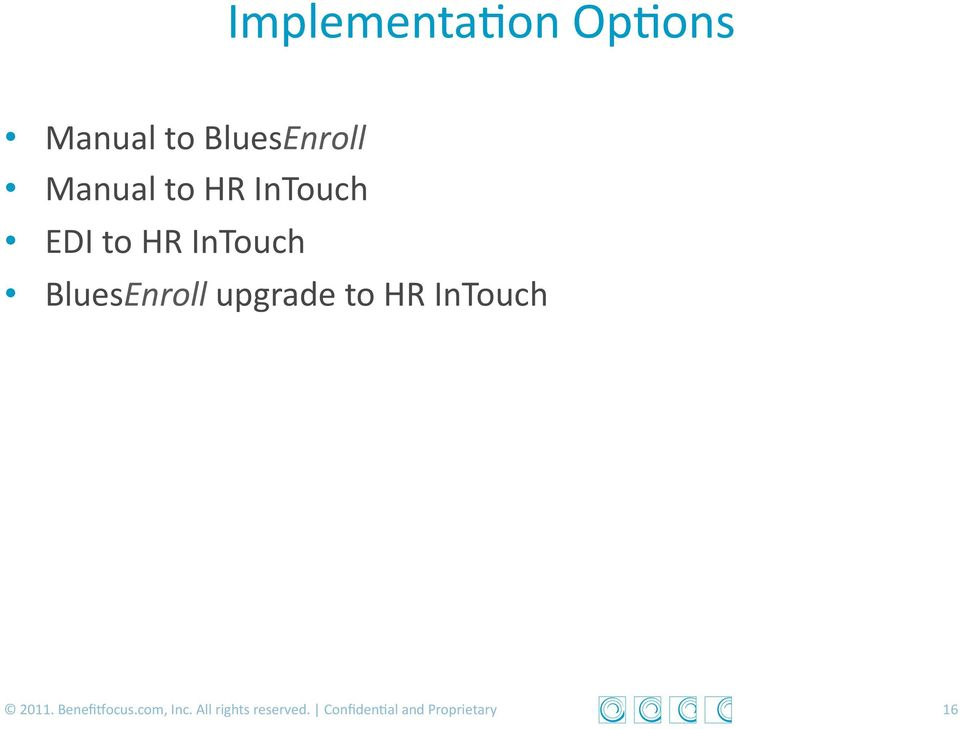 BluesEnroll upgrade to HR InTouch 2011.