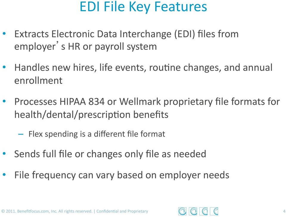 health/dental/prescrip>on benefits Flex spending is a different file format Sends full file or changes only file as