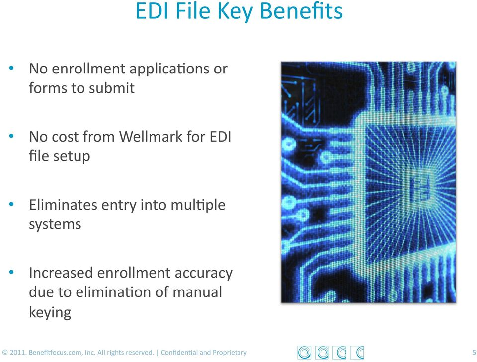 systems Increased enrollment accuracy due to elimina>on of manual