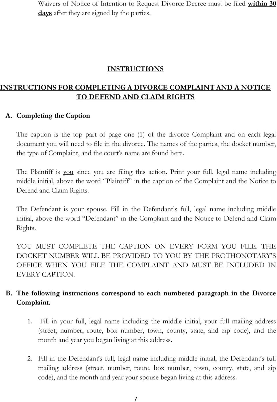 Completing the Caption The caption is the top part of page one (1) of the divorce Complaint and on each legal document you will need to file in the divorce.