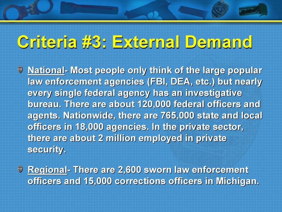 Nationwide, there are 765,000 state and local officers in 18,000 agencies.