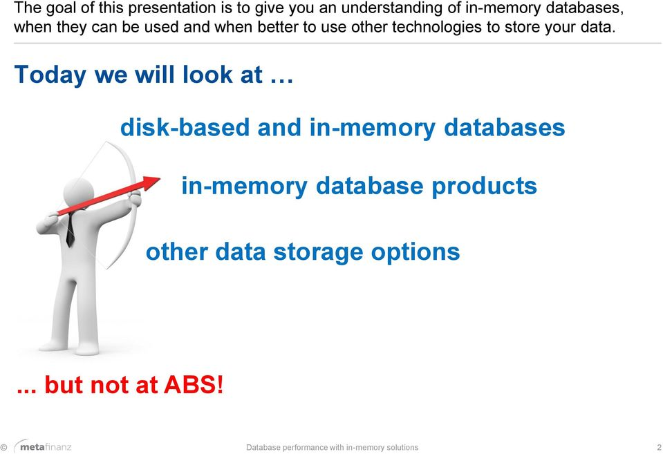 Today we will look at disk-based and in-memory databases in-memory database products