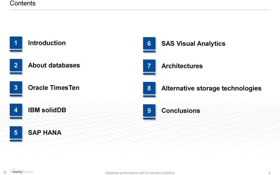Alternative storage technologies 4 IBM soliddb 9