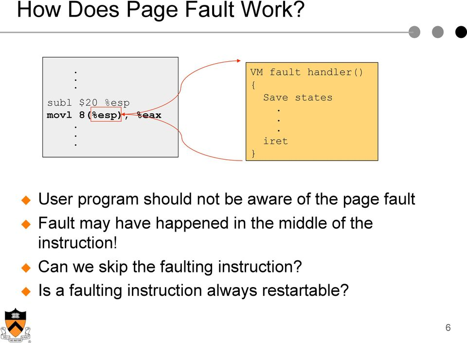 .. iret } User program should not be aware of the page fault Fault may