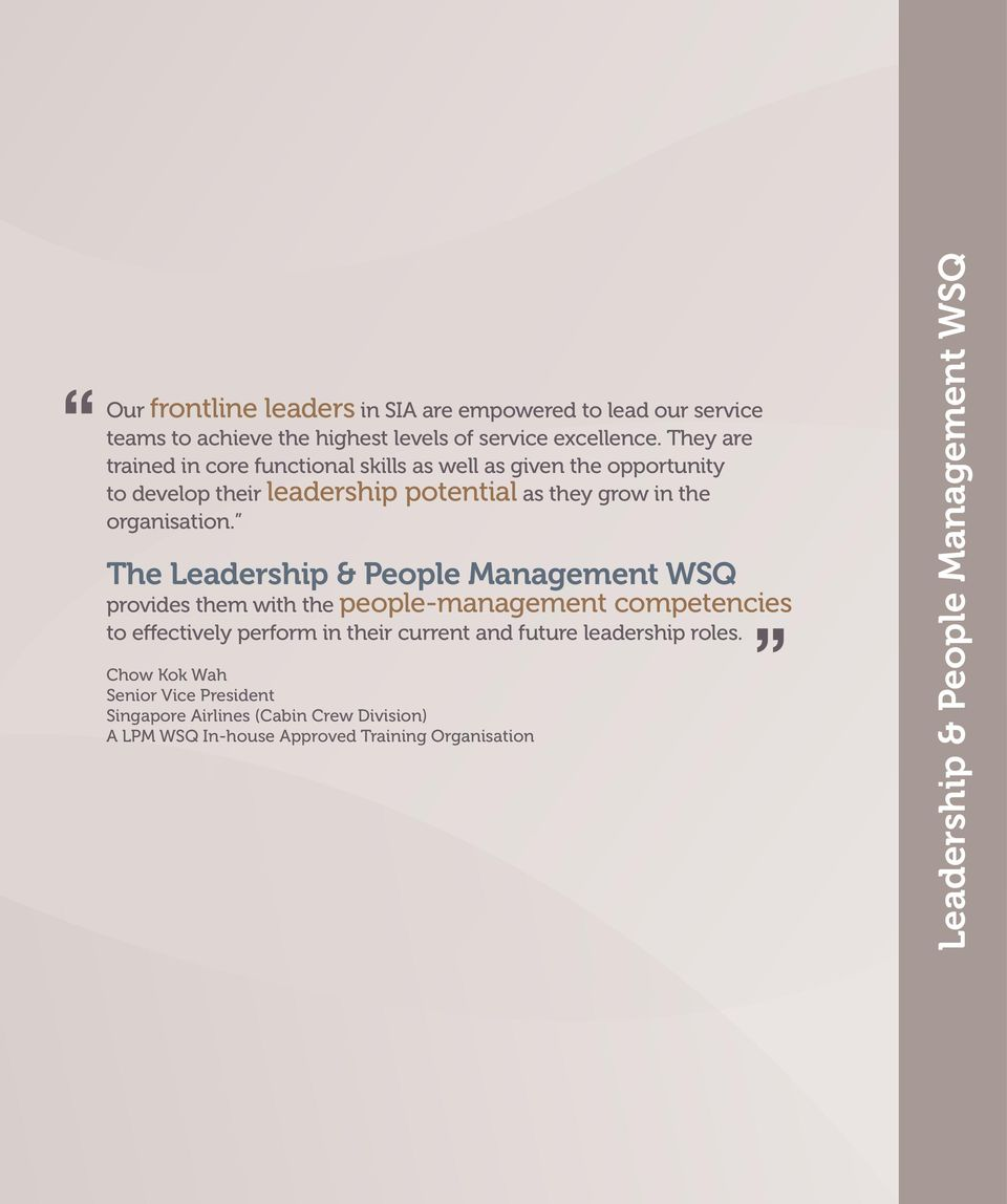 The Leadership & People Management WSQ provides them with the people-management competencies to effectively perform in their current and future
