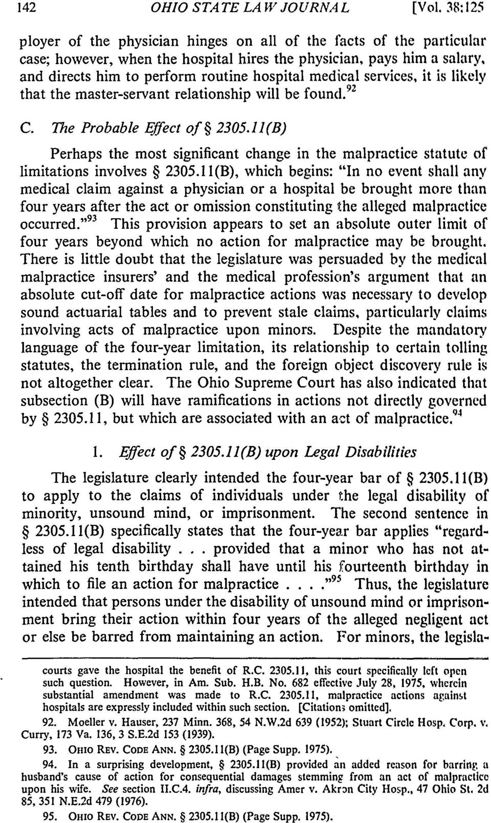 11(B) Perhaps the most significant change in the malpractice statute of limitations involves 2305.
