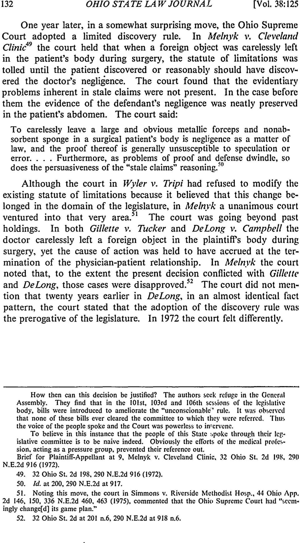reasonably should have discovered the doctor's negligence. The court found that the evidentiary problems inherent in stale claims were not present.