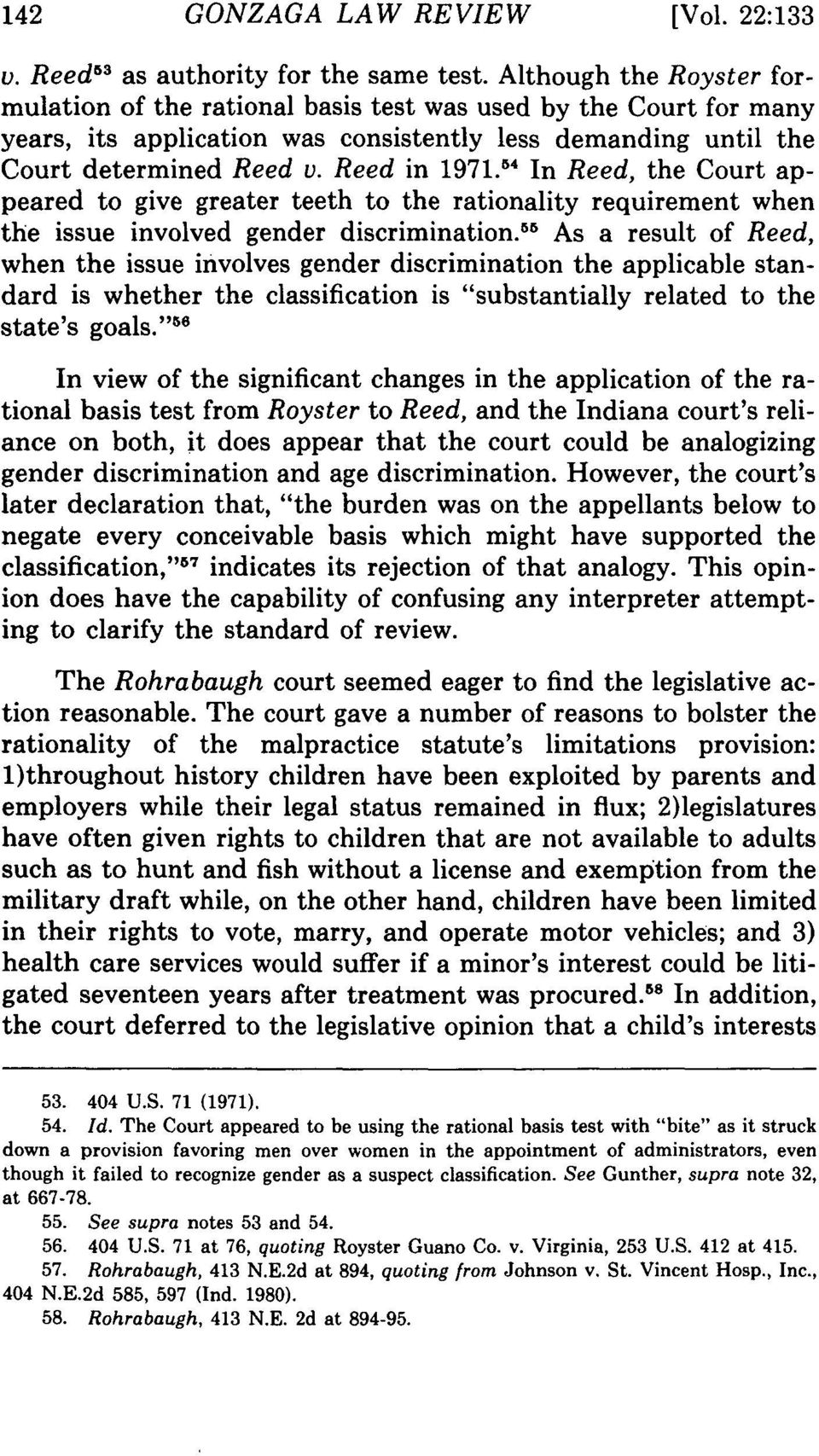 """' In Reed, the Court appeared to give greater teeth to the rationality requirement when the issue involved gender discrimination."