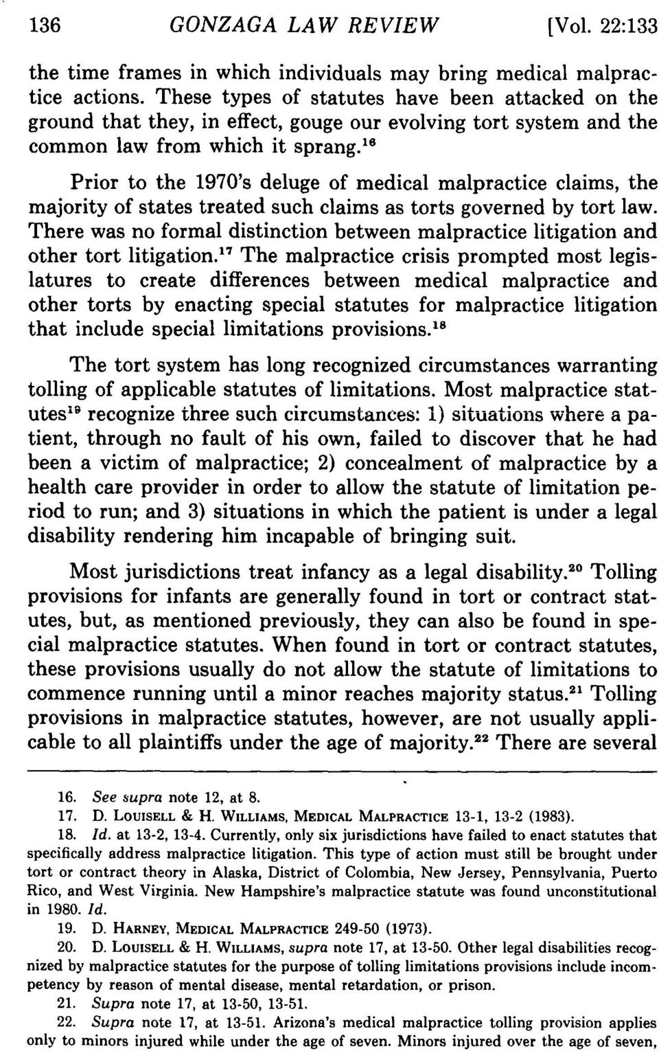 1 Prior to the 1970's deluge of medical malpractice claims, the majority of states treated such claims as torts governed by tort law.
