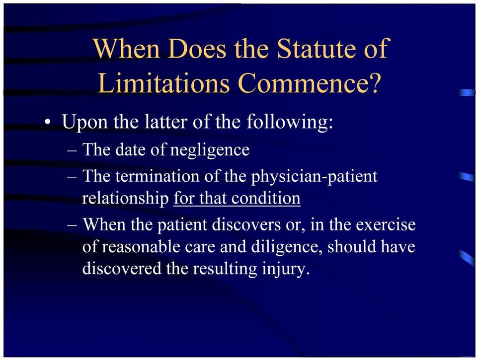 the physician-patient relationship for that condition When the patient