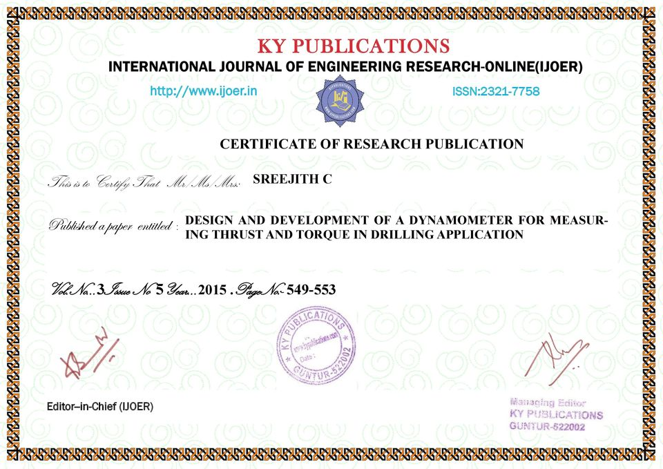C Published a paper entitled : DESIGN AND DEVELOPMENT OF A DYNAMOMETER FOR MEASUR- ING THRUST AND