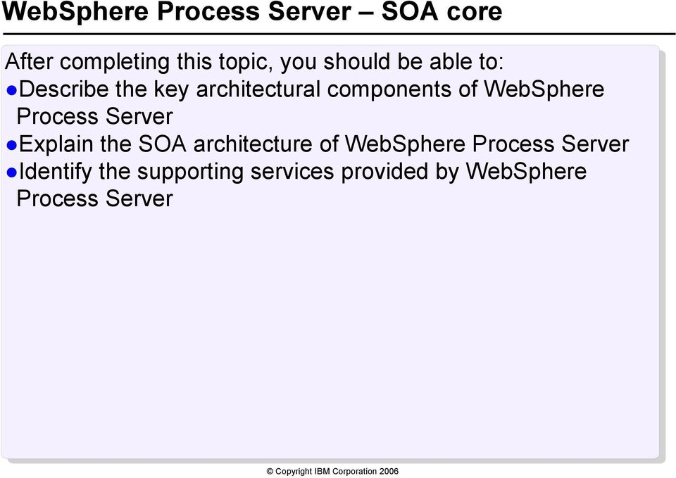 WebSphere Process Server Explain the SOA architecture of WebSphere