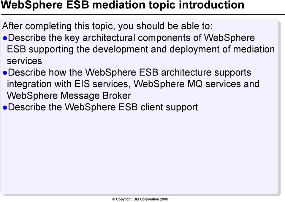 deployment of mediation services Describe how the WebSphere ESB architecture supports integration