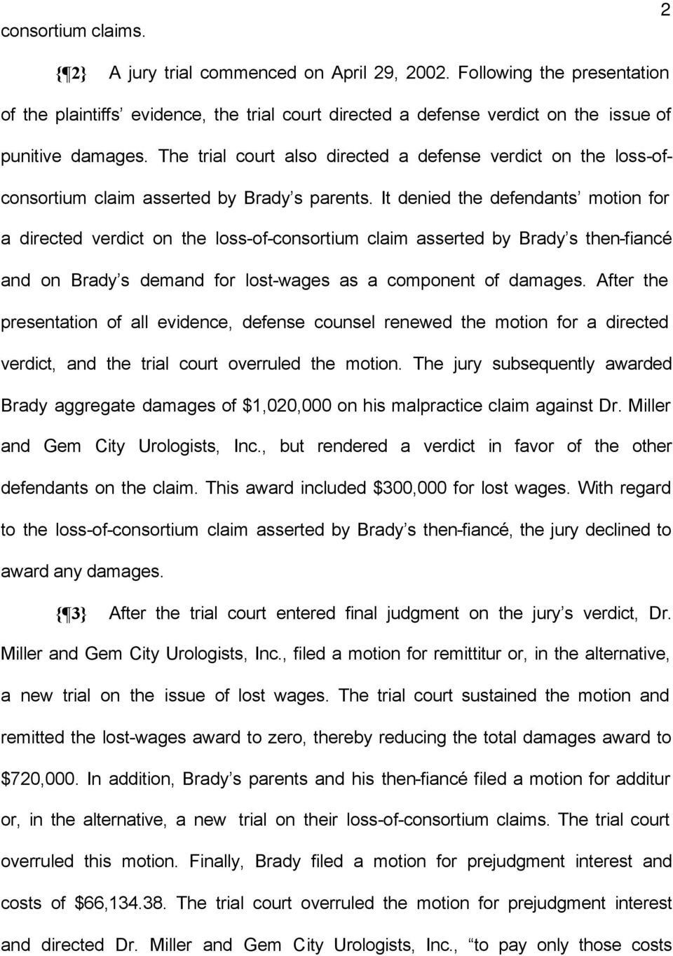 It denied the defendants motion for a directed verdict on the loss-of-consortium claim asserted by Brady s then-fiancé and on Brady s demand for lost-wages as a component of damages.