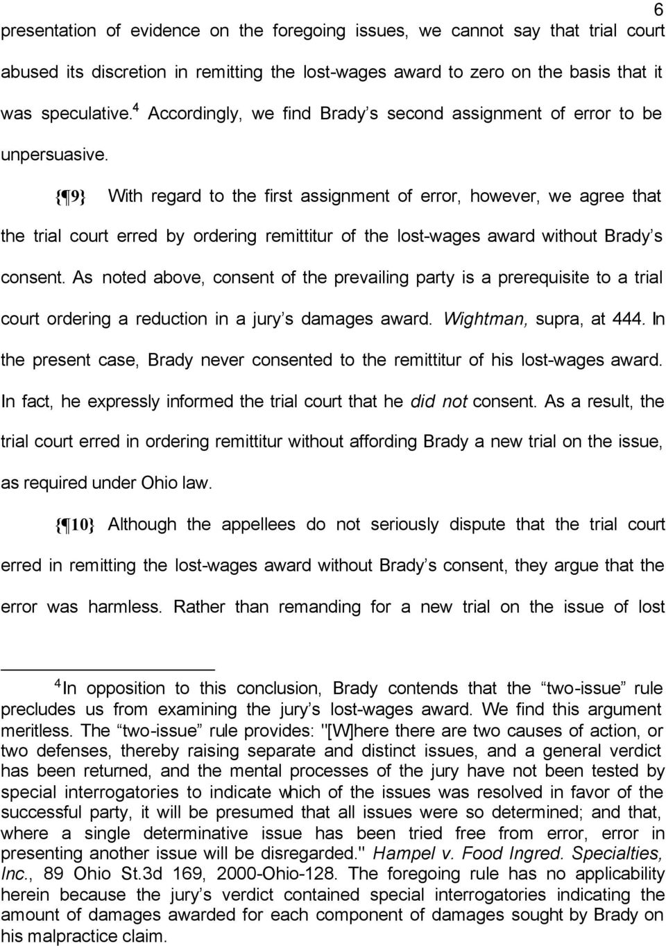 { 9} With regard to the first assignment of error, however, we agree that the trial court erred by ordering remittitur of the lost-wages award without Brady s consent.