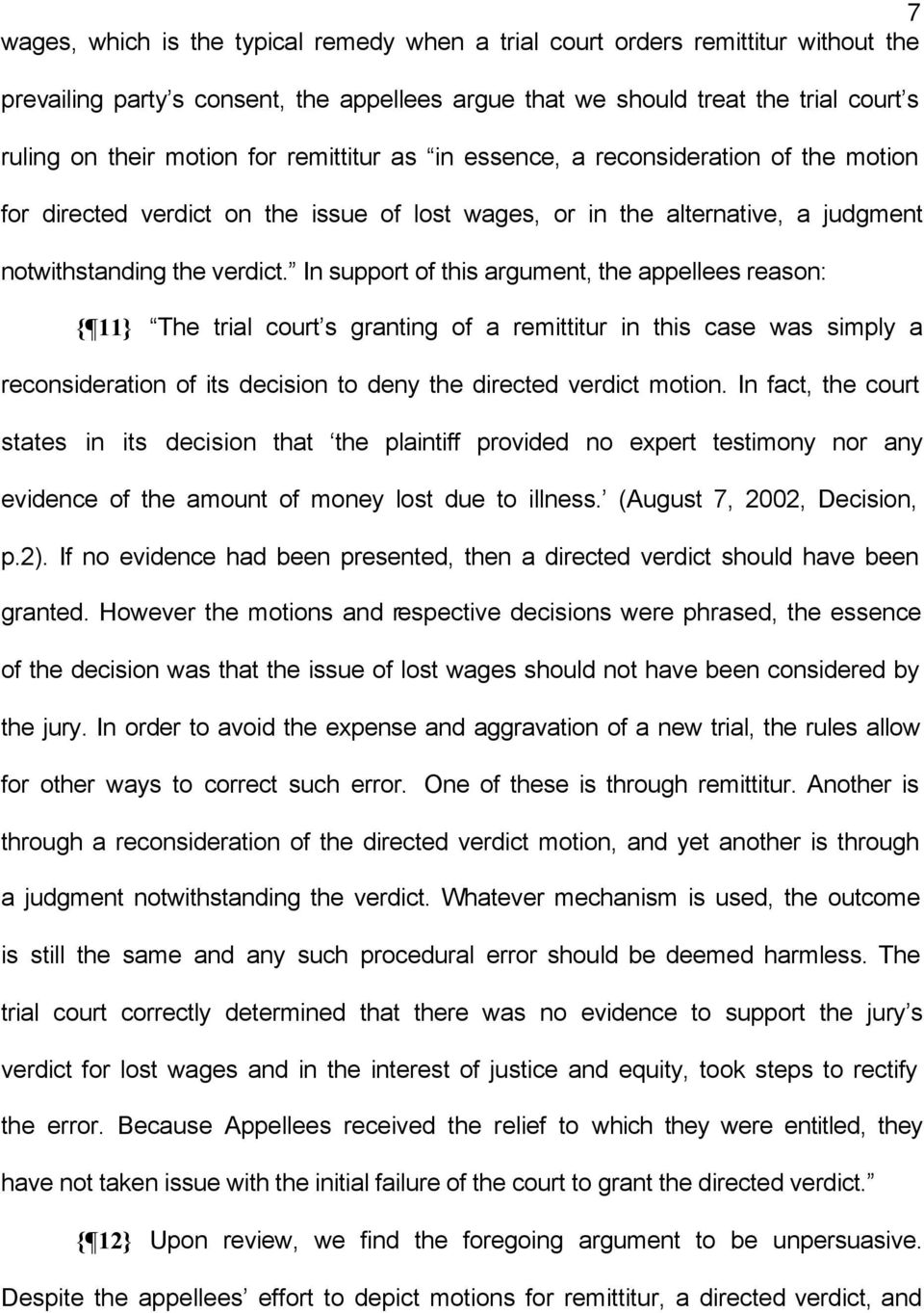 In support of this argument, the appellees reason: { 11} The trial court s granting of a remittitur in this case was simply a reconsideration of its decision to deny the directed verdict motion.