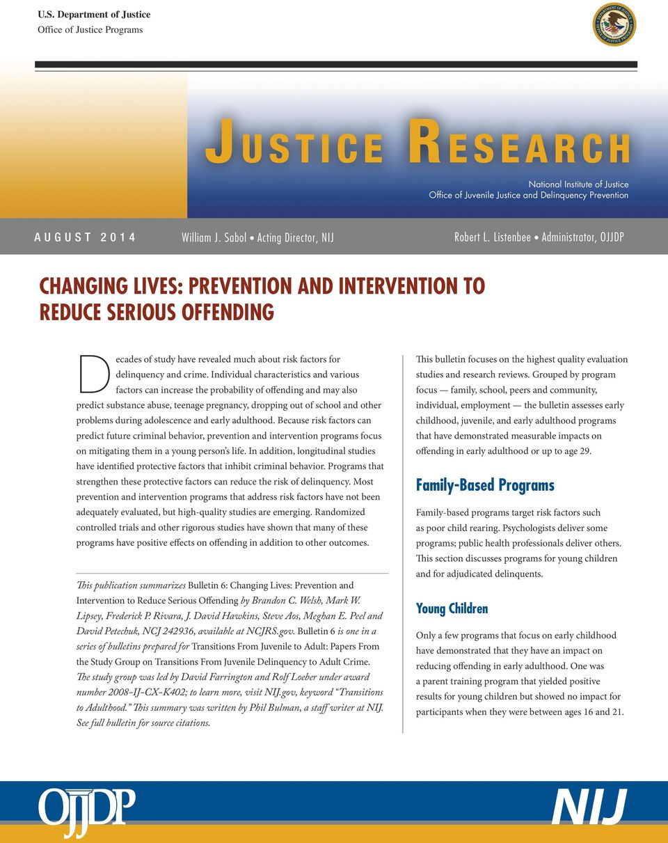Listenbee Administrator, OJJDP CHANGING LIVES: PREVENTION AND INTERVENTION TO REDUCE SERIOUS OFFENDING Decades of study have revealed much about risk factors for delinquency and crime.