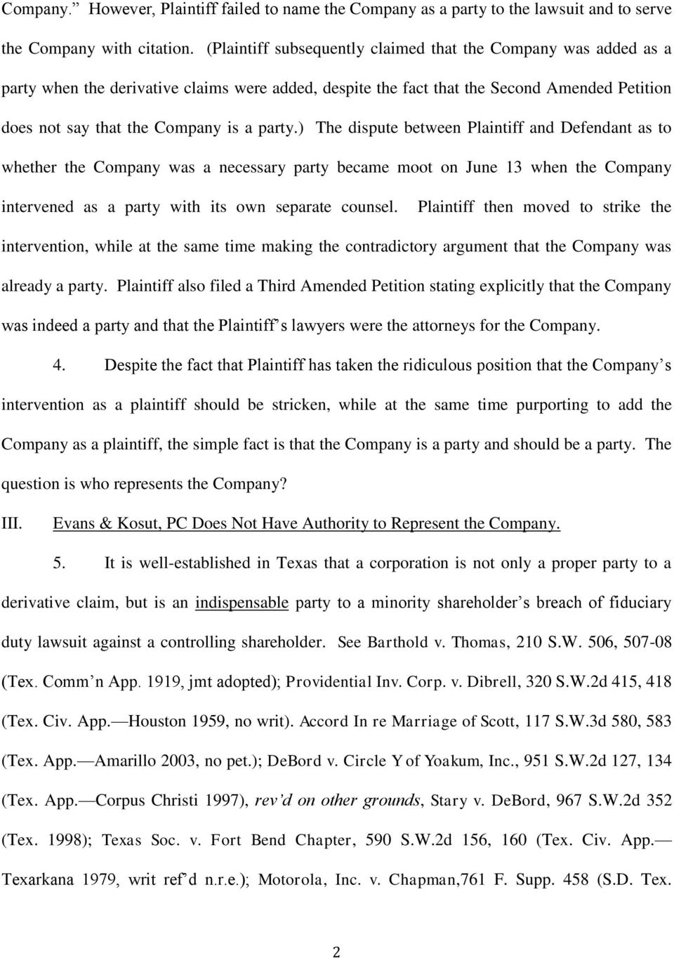 ) The dispute between Plaintiff and Defendant as to whether the Company was a necessary party became moot on June 13 when the Company intervened as a party with its own separate counsel.